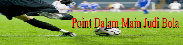 Point-Dalam-Main-Judi-Bola